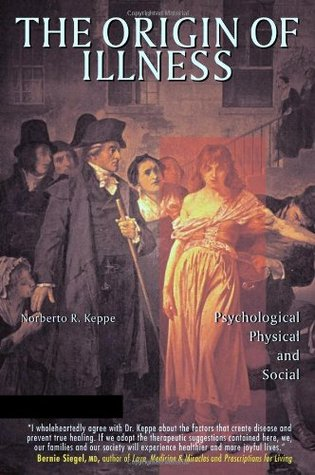 The Origin of Illness: Psychological, Physical and Social