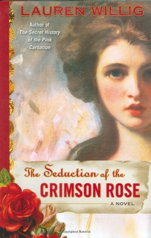 The Seduction of the Crimson Rose by Lauren Willig