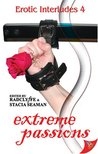 Extreme Passions (Erotic Interludes, #4)