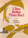 I Am Better Than You