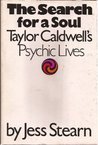 The Search for a Soul: Taylor Caldwell's Psychic Lives