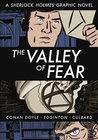 The Valley of Fear: A Sherlock Holmes Graphic Novel