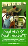 Real Men or Real Teachers? : Contradictions in the Lives of Men Elementary School Teachers