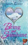 Bring Me Sunshine by Janet Gover