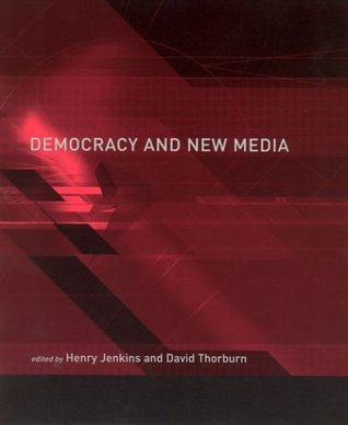 Democracy and New Media by David Thorburn