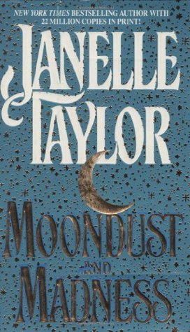Moondust and Madness by Janelle Taylor