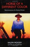 Horse of a Different Color: Reminiscences of a Kansas Drover (Little Britches, #8)