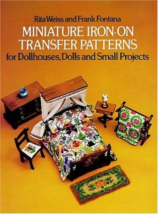 Miniature Iron-on Transfer Patterns for Dollhouses, Dolls, and Small Projects