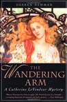 The Wandering Arm (Catherine LeVendeur, #3)