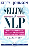 Selling with NLP: New Techniques That Will Double Your Sales Volume