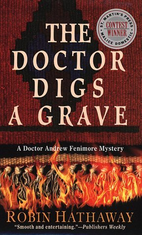 The Doctor Digs a Grave by Robin Hathaway