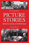 Presidential Picture Stories: Behind the Cameras at the White House