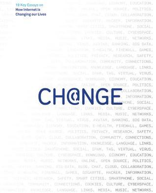 Change: 19 Key Essays on How Internet Is Changing Our Lives