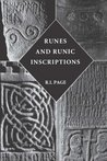 Runes and Runic Inscriptions: Collected Essays on Anglo-Saxon and Viking Runes