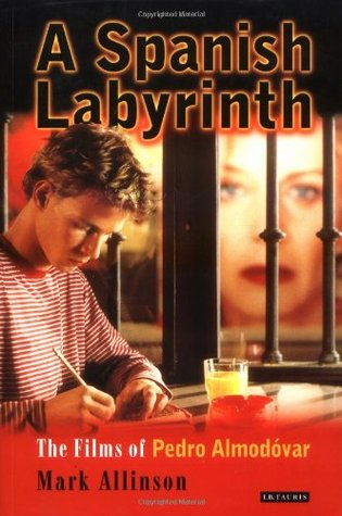 A Spanish Labyrinth: Films of Pedro Almodóvar, The
