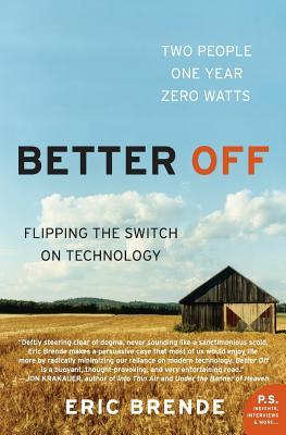 Better Off by Eric Brende