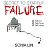 Secret to Startup Failure by Sonia Lin