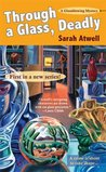 Through a Glass, Deadly (A Glassblowing Mystery, #1)