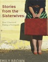 Stories from the Sisterwives: How I Survived Dating a Sociopath