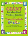The GIANT Encyclopedia of Preschool Activities for 3-Year Olds: Over 600 Activities Created by Teachers for Teachers