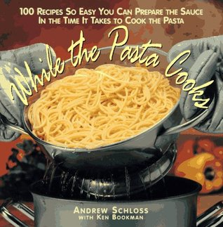 While the Pasta Cooks by Andrew Schloss
