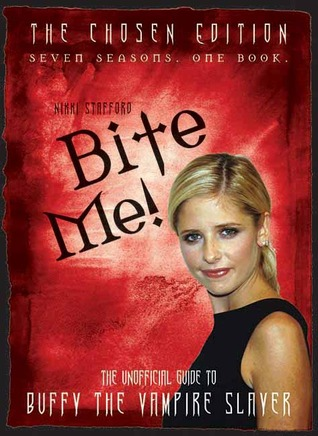 Bite Me!: The 10th Buffyversary Guide to the World of Buffy the Vampire Slayer