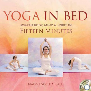 Yoga in Bed by Naomi Sophia Call
