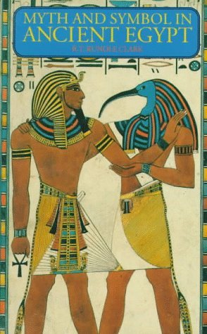 Myth and Symbol in Ancient Egypt by Robert Thomas Rundle Clark