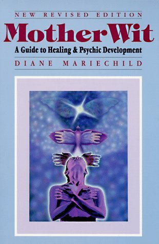 Mother Wit: A Guide to Healing & Psychic Development