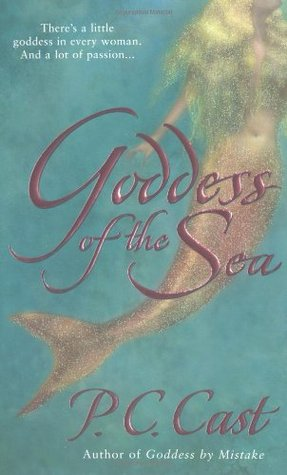 Goddess of the Sea by P.C. Cast