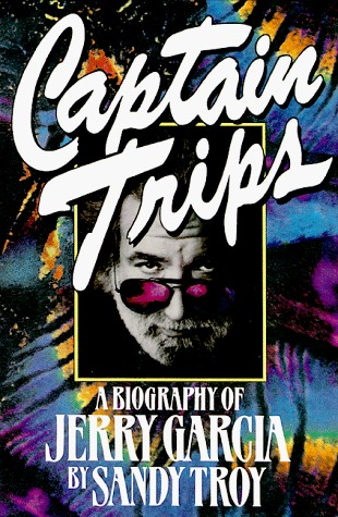 Captain Trips: A Biography of Jerry Garcia