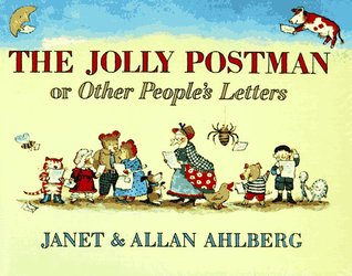 The Jolly Postman, or Other People's Letters by Janet Ahlberg