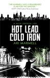 Hot Lead, Cold Iron (Mick Oberon, #1)