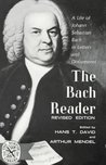 The Bach Reader by Hans T. David
