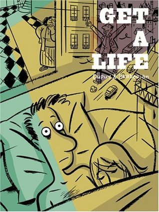 Get a Life by Philippe Dupuy