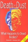 Death to Dust: What Happens to Dead Bodies