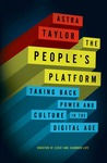 The People's Platform by Astra Taylor