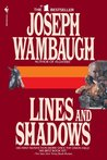 Lines and Shadows by Joseph Wambaugh