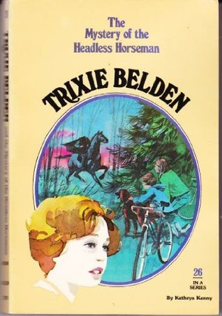 Trixie Belden and the Mystery of the Headless Horseman by Kathryn Kenny