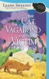 The Cat, the Vagabond and the Victim (A Cats in Trouble Mystery, #6)