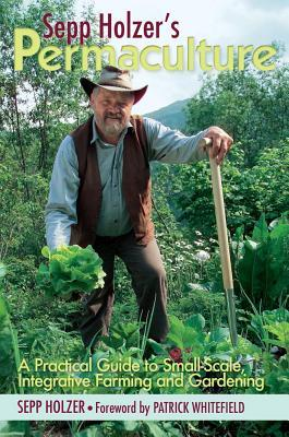 Sepp Holzer's Permaculture by Sepp Holzer