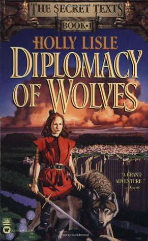 Diplomacy of Wolves by Holly Lisle