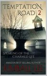 Speaking of the Charmed Life (Temptation Road, #2)