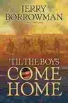 'Til the Boys Come Home: A World War I Novel