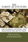 365 Tarot Activities by Deanna Anderson
