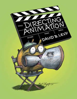 Directing Animation by David B. Levy