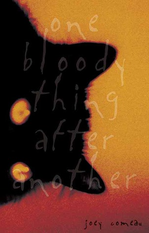 One Bloody Thing After Another by Joey Comeau