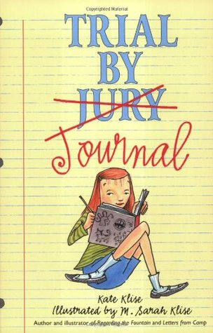 Trial by Journal by Kate Klise