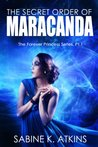 The Secret Order of Maracanda (Forever Princess, #1)