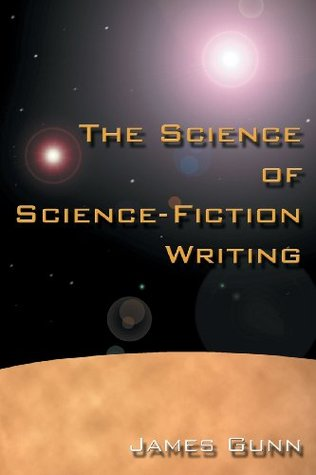 The Science of Science Fiction Writing by James Edwin Gunn